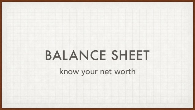 BALANCE SHEET know your net worth