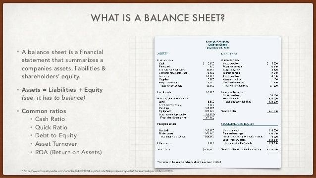 WHAT IS A BALANCE SHEET? • A balance sheet is a financial statement that summarizes a companies assets, liabilities & shar...