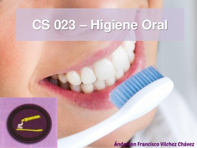 CS 023 – Higiene Oral