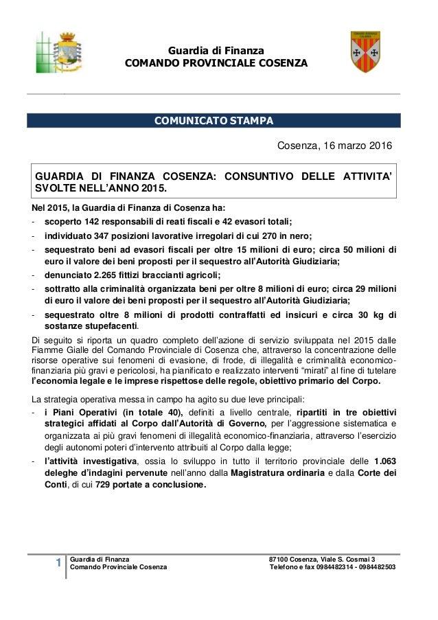 Guardia di Finanza COMANDO PROVINCIALE COSENZA 1 Guardia di Finanza 87100 Cosenza, Viale S. Cosmai 3 Comando Provinciale C...