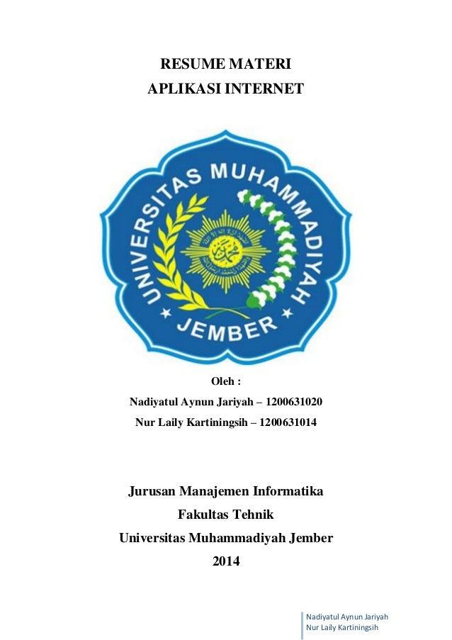 Nadiyatul Aynun Jariyah Nur Laily Kartiningsih RESUME MATERI APLIKASI INTERNET Oleh : Nadiyatul Aynun Jariyah – 1200631020...