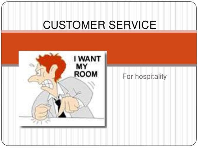 For hospitality CUSTOMER SERVICE