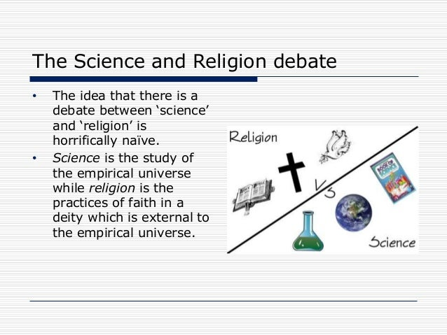 science versus religion This section looks at the conflicts between the truth claims of science and religion it also describes attempts to evaluate religion by using scientific methods.
