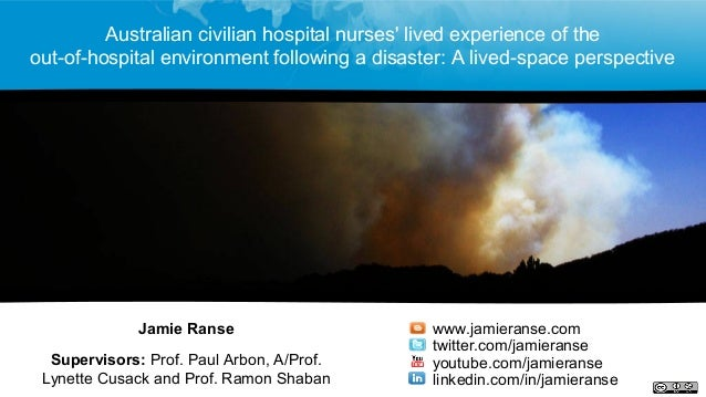 Australian civilian hospital nurses' lived experience of the out-of-hospital environment following a disaster: A lived-spa...