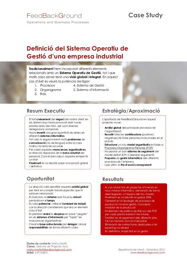 Case Study Dades de contacte: Màrius Mollà Càrrec: Director de Projecte i Soci marius.molla@feedbackground.com Mòbil: 6197...