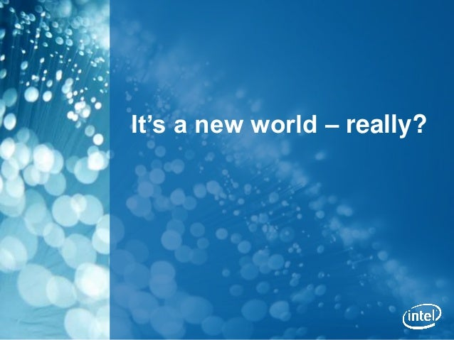It's a new world – really?