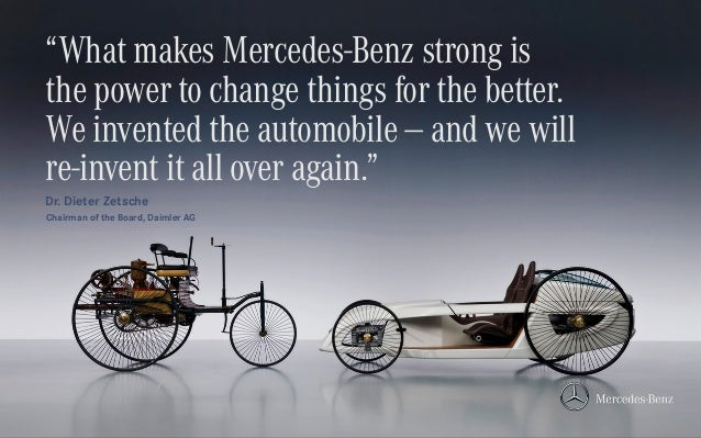 """""""What makes Mercedes-Benz strong is the power to change things for the better. We invented the automobile — and we will re..."""