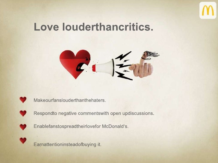 Love louderthancritics.<br />Makeourfanslouderthanthehaters. <br />Respondto negative commentswith open updiscussions.<br ...