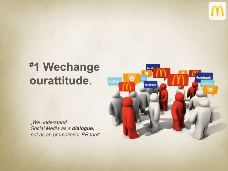 """#1 Wechange<br />ourattitude.<br />""""We understand Social Media as a dialogue, <br />not as an promotionor PR tool""""<br />"""