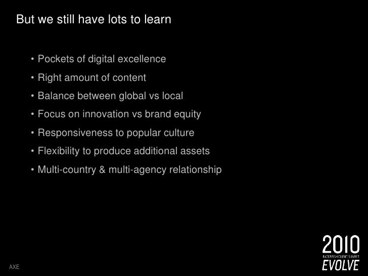 But we still have lots to learn<br /><ul><li>Pockets of digital excellence
