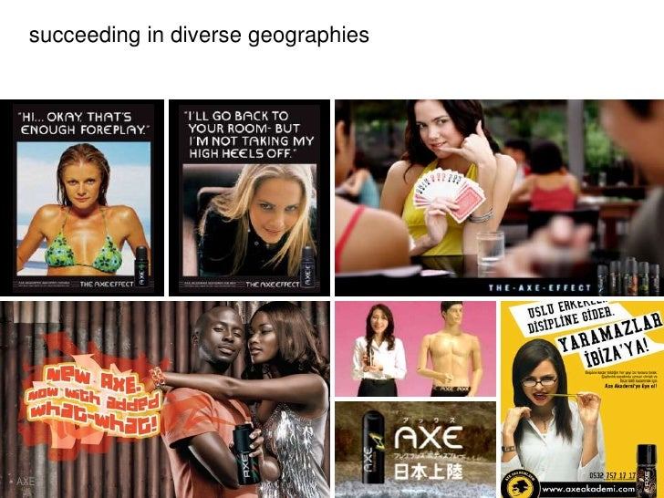 succeeding in diverse geographies<br />AXE<br />