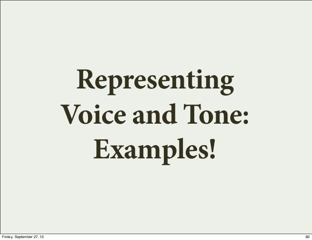 Representing Voice and Tone: Examples! 82Friday, September 27, 13