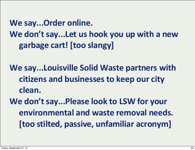 We  say...Order  online. We  don't  say...Let  us  hook  you  up  with  a  new   garbage  cart!...