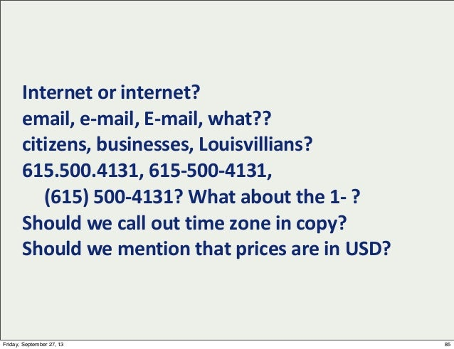 Internet  or  internet? email,  e-‐mail,  E-‐mail,  what?? citizens,  businesses,  Louisvillians?   615....