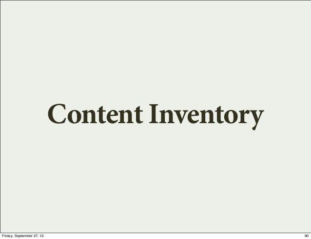 Content Inventory 90Friday, September 27, 13
