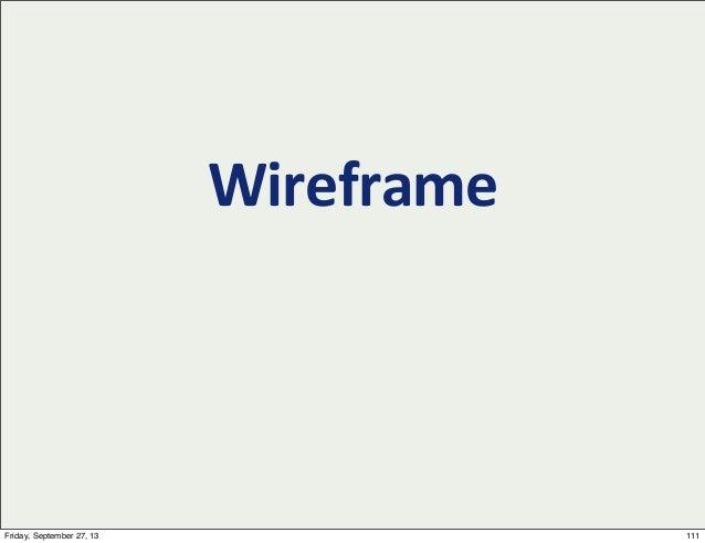 Wireframe 111Friday, September 27, 13