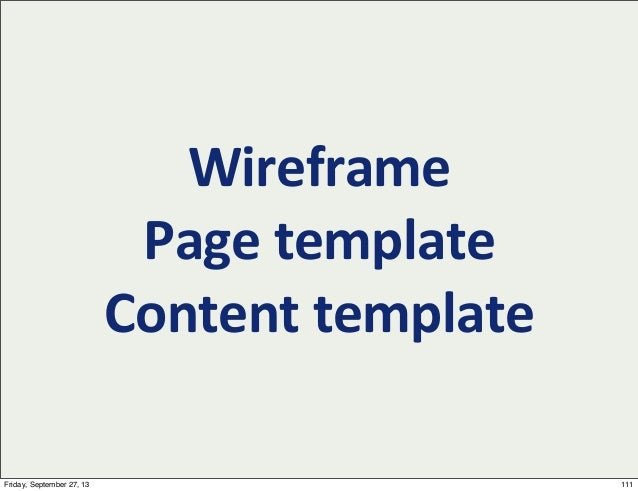 Wireframe Page  template Content  template 111Friday, September 27, 13