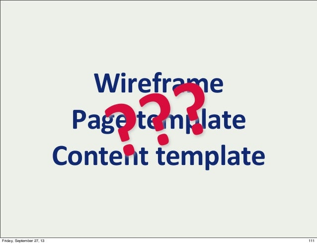 Wireframe Page  template Content  template??? 111Friday, September 27, 13