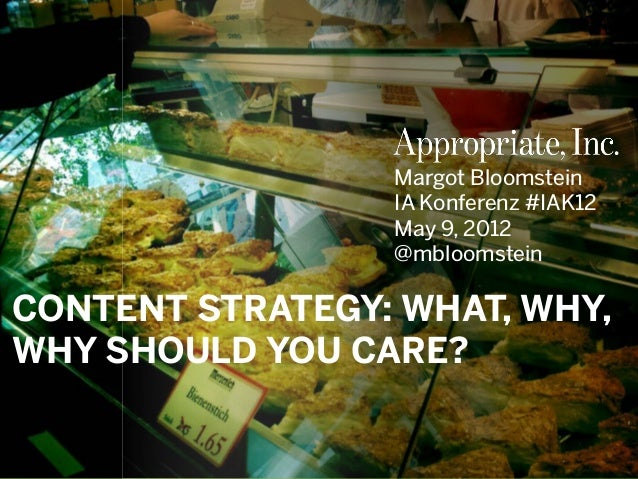 @mbloomstein #IAK12 1 © 2012© 2012 CONTENT STRATEGY: WHAT, WHY, WHY SHOULD YOU CARE? Margot Bloomstein IA Konferenz #IAK12...