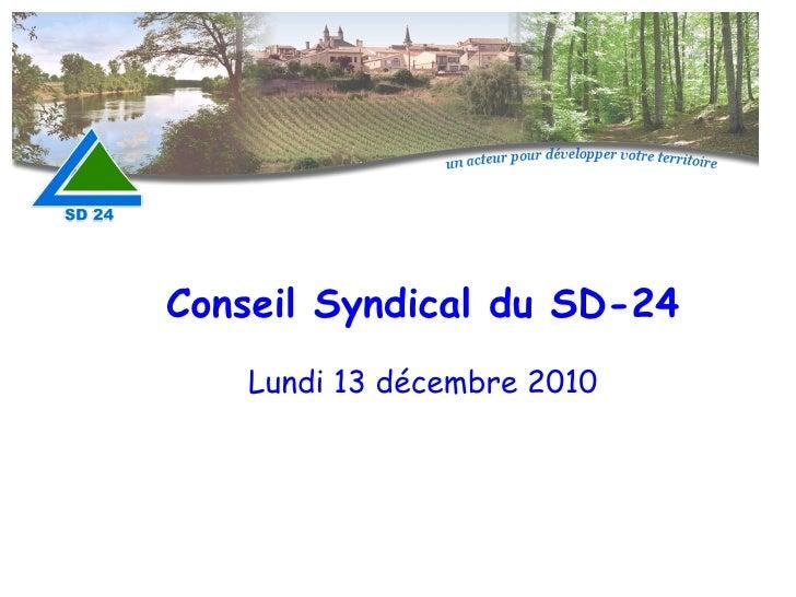 Conseil Syndical du SD-24 Lundi 13 décembre 2010