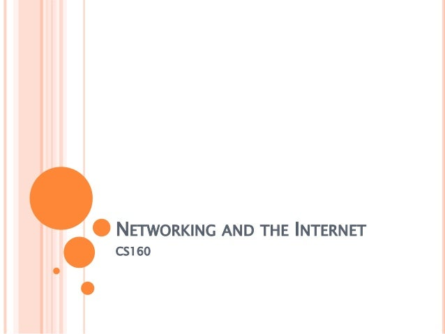 NETWORKING AND THE INTERNETCS160