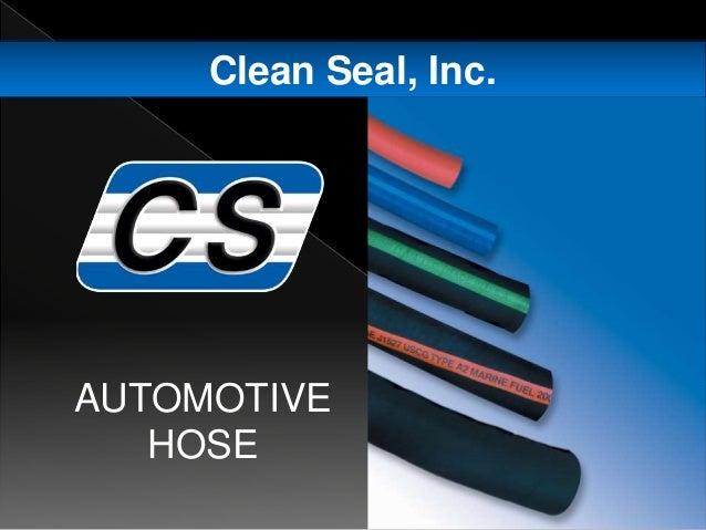Clean Seal, Inc. AUTOMOTIVE HOSE