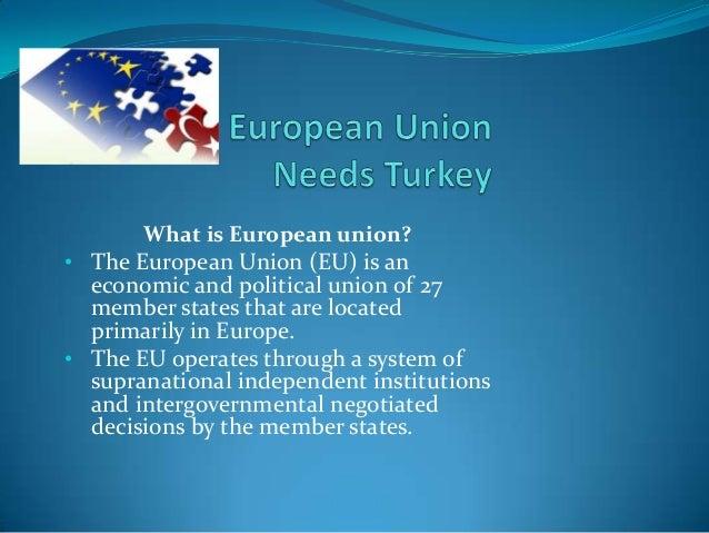 What is European union?• The European Union (EU) is aneconomic and political union of 27member states that are locatedprim...