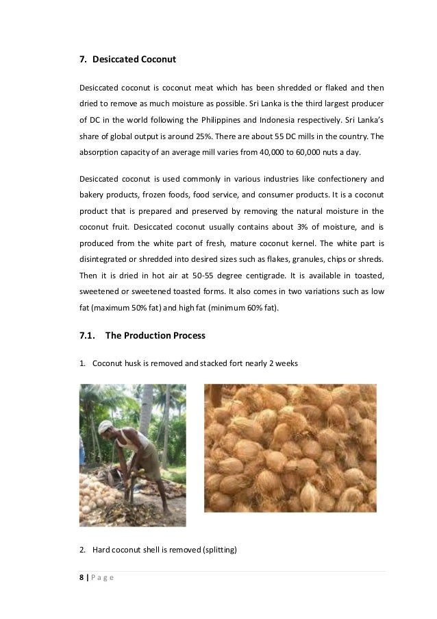 8 | P a g e 7. Desiccated Coconut Desiccated coconut is coconut meat which has been shredded or flaked and then dried to r...