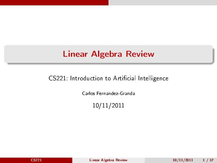 Linear Algebra Review        CS221: Introduction to Articial Intelligence                    Carlos Fernandez-Granda      ...