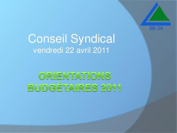 Conseil Syndicalvendredi 22 avril 2011<br />orientations budgétaires 2011<br />