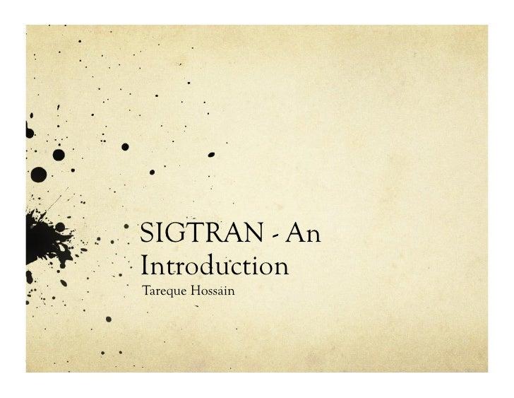 SIGTRAN - AnIntroductionTareque Hossain