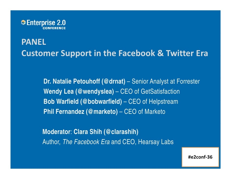 PANEL Customer Support in the Facebook & Twitter Era Customer Support in the Facebook & Twitter Era       Dr. Natalie Peto...