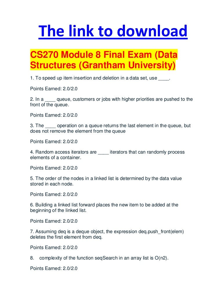 The link to downloadCS270 Module 8 Final Exam (DataStructures (Grantham University)1. To speed up item insertion and delet...