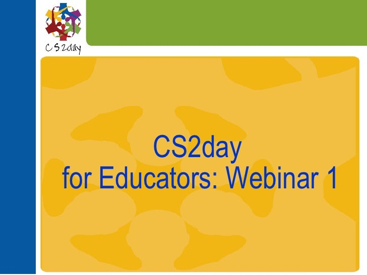 CS2day  for Educators: Webinar 1