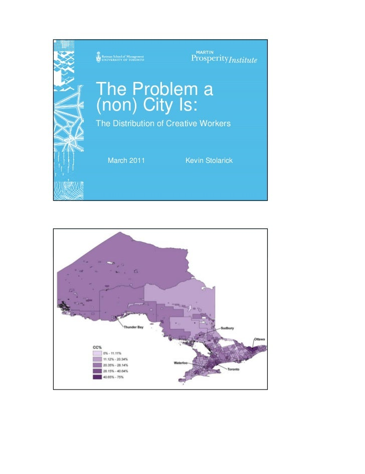 The Problem a(non) City Is:The Distribution of Creative Workers   March 2011          Kevin Stolarick