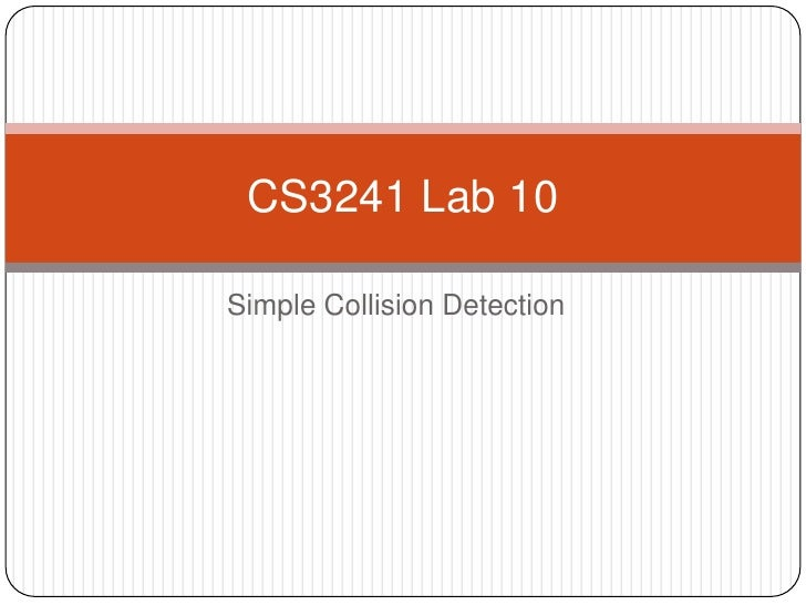Simple Collision Detection<br />CS3241 Lab 10<br />