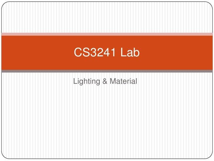 Lighting & Material<br />CS3241 Lab<br />