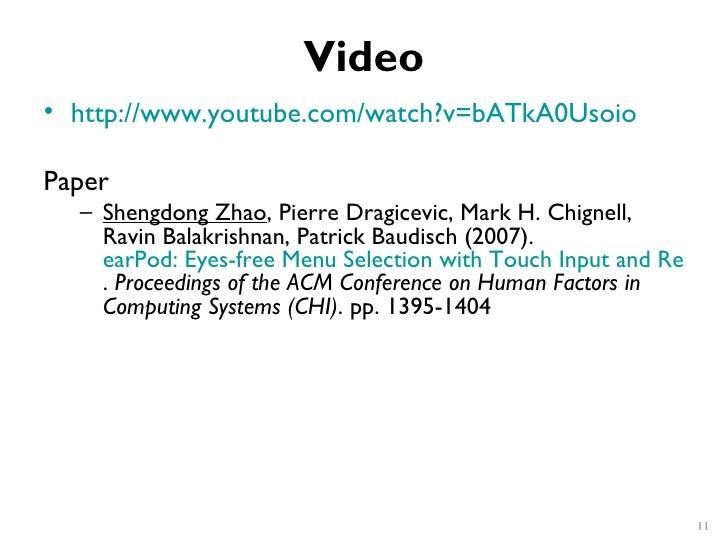 Video• http://www.youtube.com/watch?v=bATkA0UsoioPaper  – Shengdong Zhao, Pierre Dragicevic, Mark H. Chignell,    Ravin Ba...
