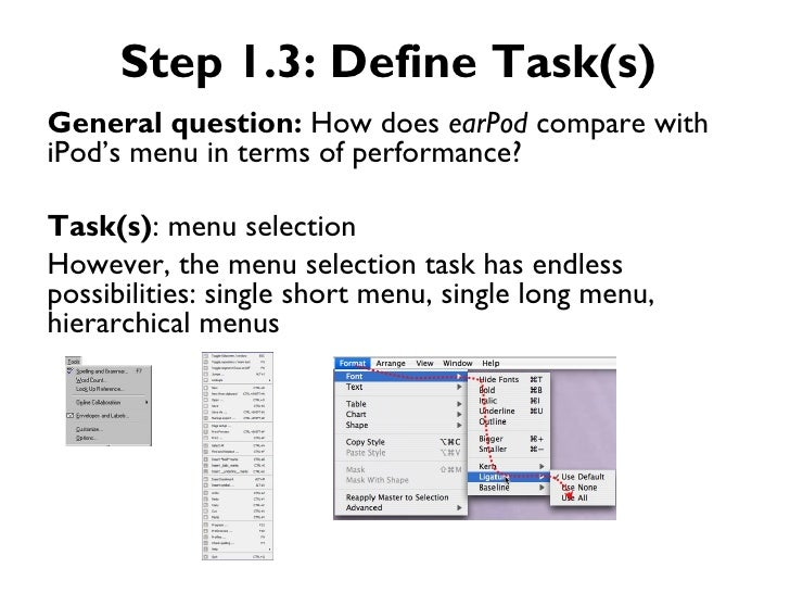 Step 1.3: Define Task(s)General question: How does earPod compare withiPod's menu in terms of performance?Task(s): menu se...