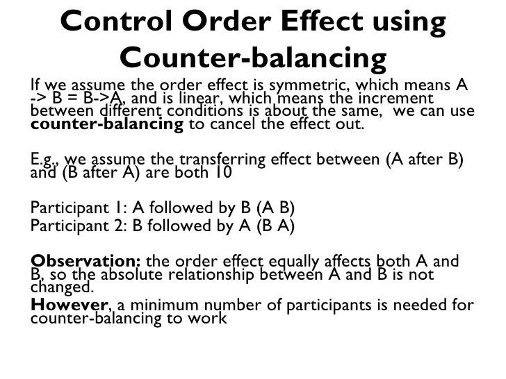 Control Order Effect using      Counter-balancingIf we assume the order effect is symmetric, which means A-> B = B->A, and...