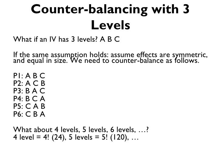 Counter-balancing with 3             LevelsWhat if an IV has 3 levels? A B CIf the same assumption holds: assume effects a...