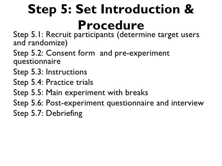 Step 5: Set Introduction &            ProcedureStep 5.1: Recruit participants (determine target usersand randomize)Step 5....