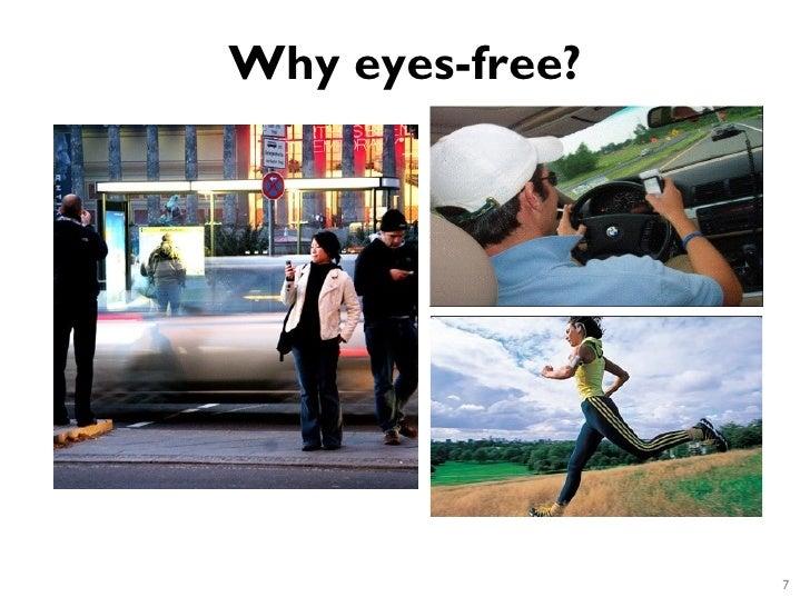Why eyes-free?                 7