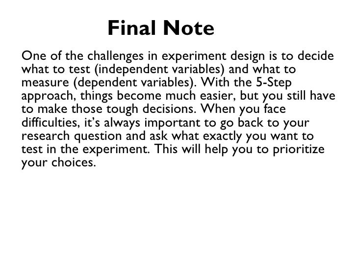 Final NoteOne of the challenges in experiment design is to decidewhat to test (independent variables) and what tomeasure (...