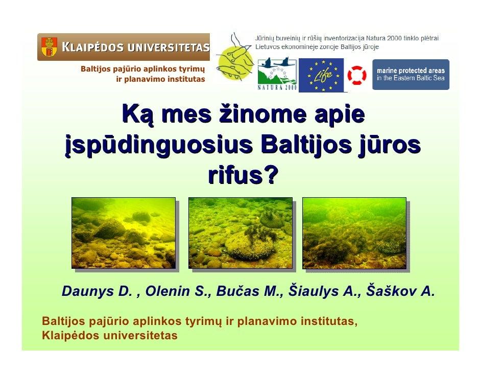 Baltijos pajūrio aplinkos tyrimų                 ir planavimo institutas        Ką mes žinome apie    įspūdinguosius Balti...