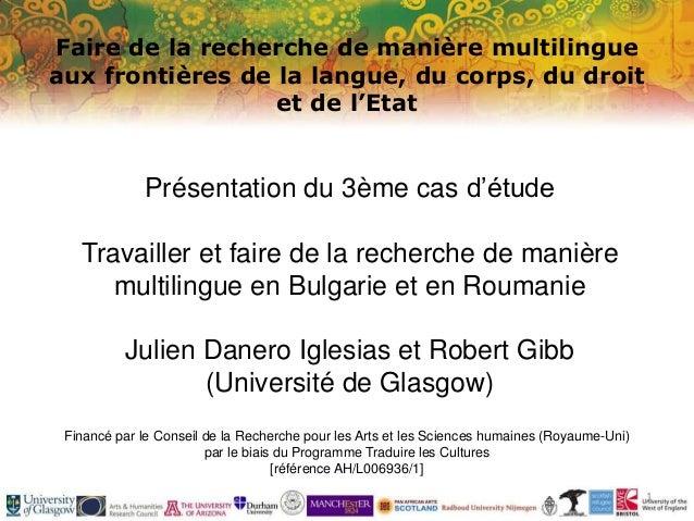 Faire de la recherche de manière multilingue aux frontières de la langue, du corps, du droit et de l'Etat Financé par le C...