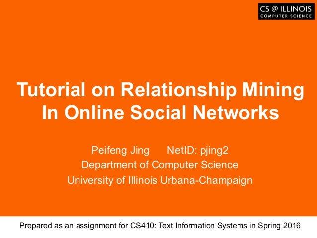 Образец заголовка Tutorial on Relationship Mining In Online Social Networks Peifeng Jing NetID: pjing2 Department of Compu...