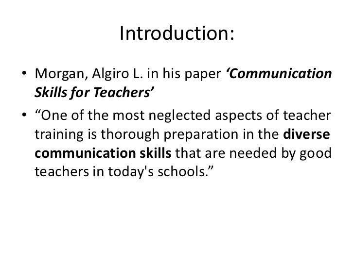 communication skills of teachers Abstract basically the current study sought to assess the perception of students  regarding the role of teacher communication skills in their academics success.