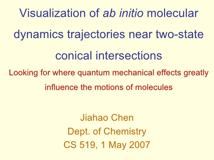Visualization of  ab initio  molecular dynamics trajectories near two-state conical intersections Looking for where quantu...