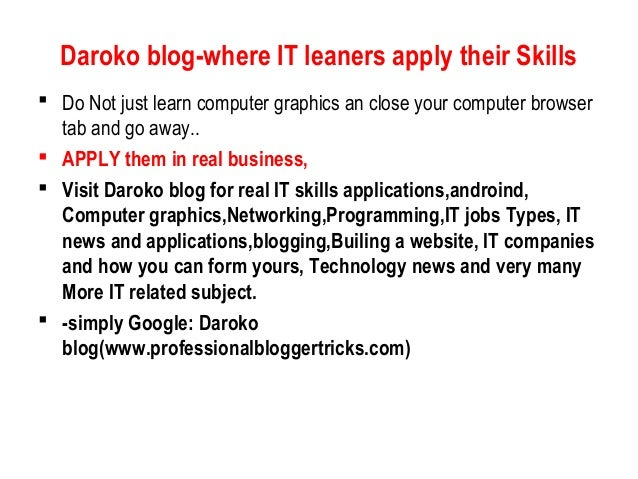 Daroko blog-where IT leaners apply their Skills  Do Not just learn computer graphics an close your computer browser tab a...